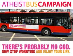Atheist Bus Campaign: There's probably no God. Now stop worrying and enjoy your life.